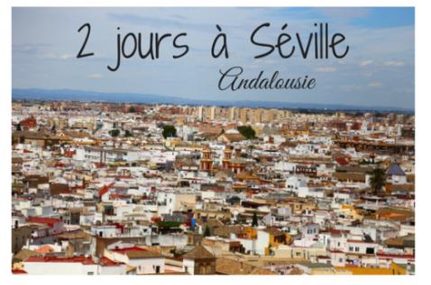 2 jours à Séville Andalousie